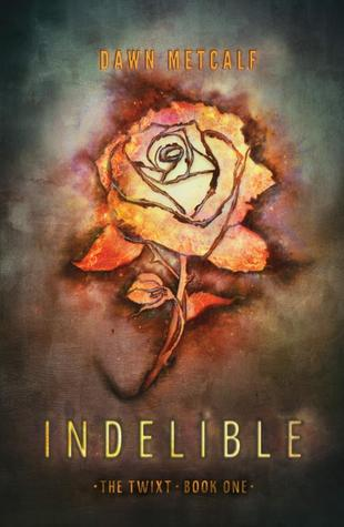 Indelible (The Twixt #1) by Dawn Metcalf