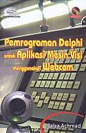 AJIBAYUSTORE Judul Buku : Pemrograman Delphi untuk Aplikasi Mesin Visi menggunakan Webcam disertai CD Pengarang : Balza Achmad   Penerbit : Gava Media