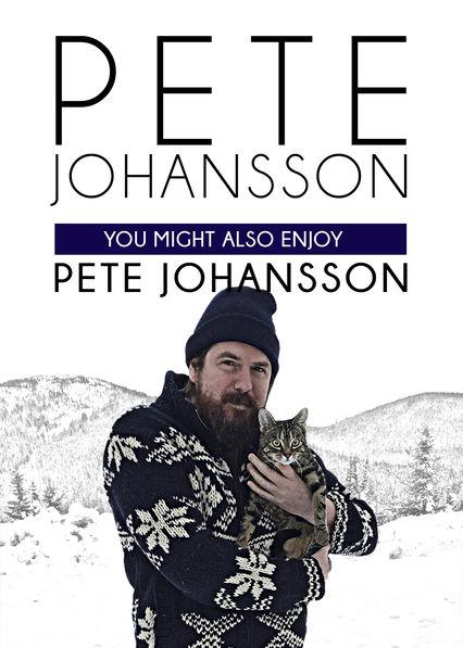 Pete Johansson: You Might Also Enjoy Pete Johansson (2016) ταινιες online seires xrysoi greek subs