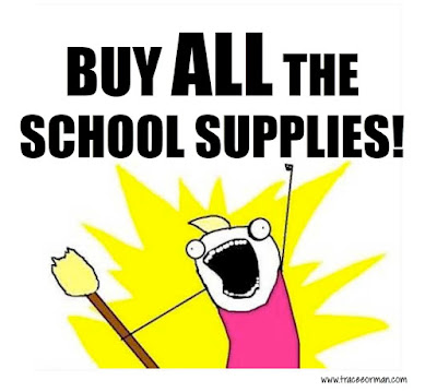 Buy ALL the school supplies! #teacherproblems