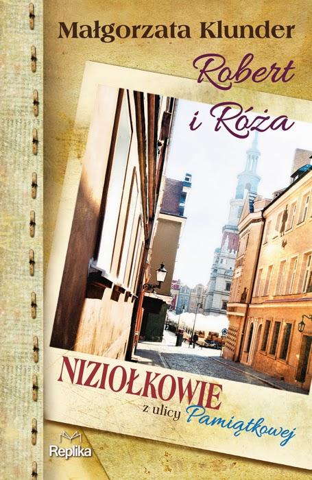 """""""Niziołkowie z ulicy Pamiątkowej- Robert i Róża""""- Małgorzata Klunder"""