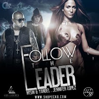Follow the Leader - Wisin & Yandel Ft. Jennifer Lopez