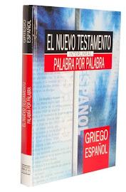 EL NUEVO TESTAMENTO INTERLINEAL GRIEGO-ESPAÑOL PALABRA POR PALABRA – ELSA TAMEZ