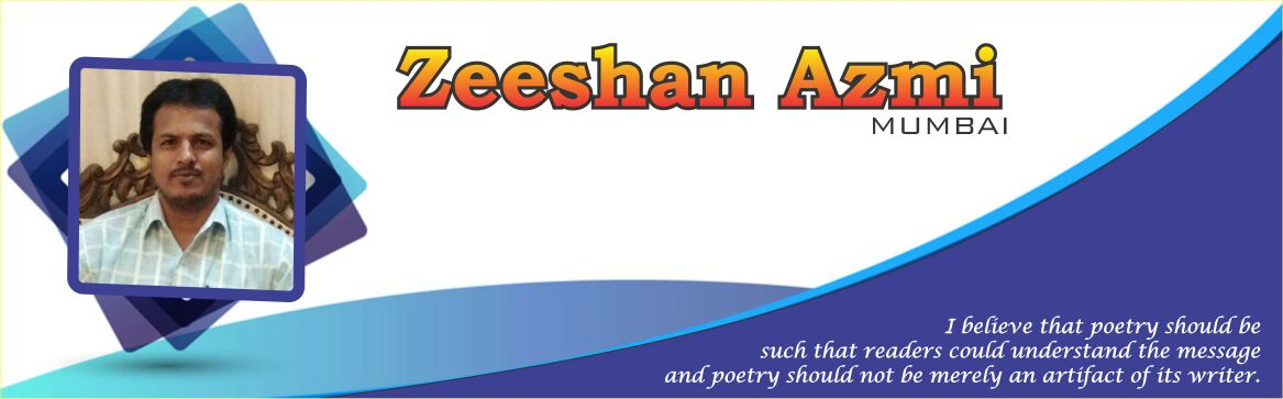 ✍ Zeeshan Azmi (Mumbai)
