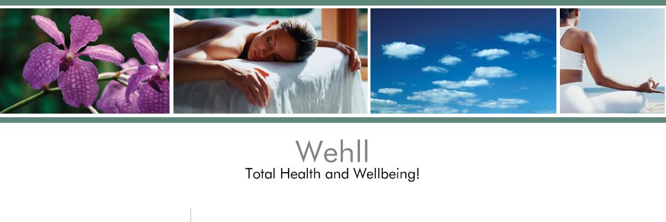 Wehll!  Total Health and Wellbeing!