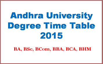 Andhra-University-AU-Degree-Exam-Time-Table-2015-BA-Bcom-Bsc-bca-bbm-bhm