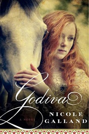Godiva: A Novel by Nicole Galland
