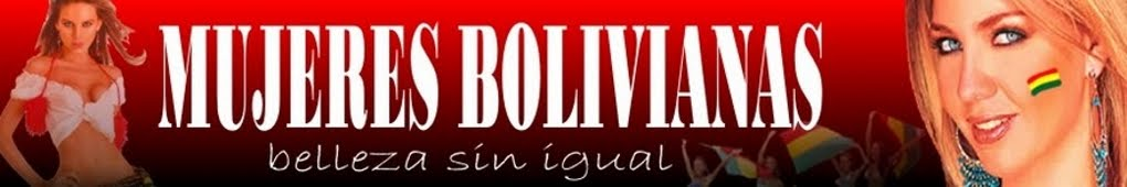 HERMOSAS MUJERES BOLIVIANAS