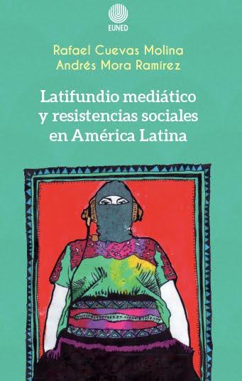 """Nuevo libro: """"Latifundio mediático y resistencias sociales en América Latina"""""""