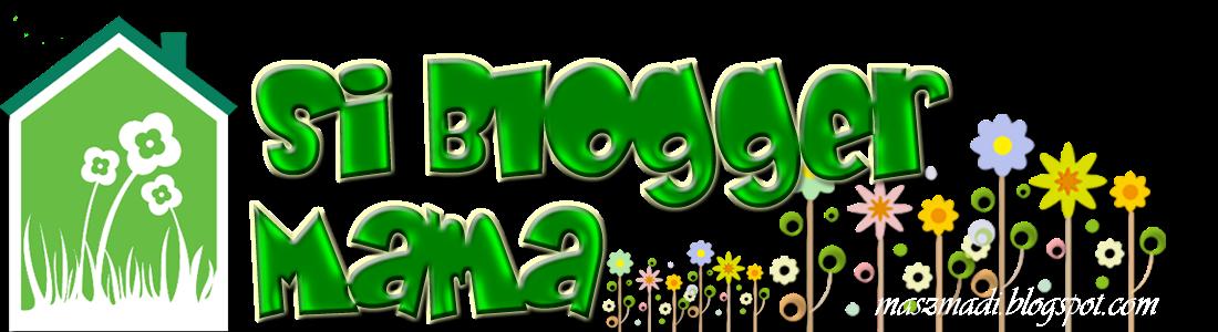 !                                                                          Si Blogger Mama