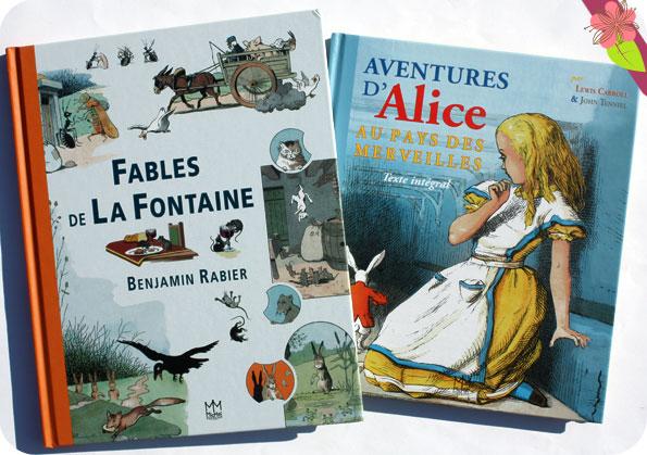 """""""Aventures d'Alice au pays des merveilles"""" de Lewis Carroll & John Tenniel et """"Fables de La Fontaine"""" illustrées par Benjamin Rabier - Mic Mac éditions"""
