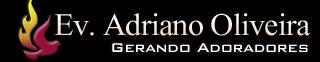 Pr. Adriano Oliveira - Ministro do Evangelho