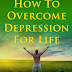 How To Overcome Depression - Free Kindle Non-Fiction