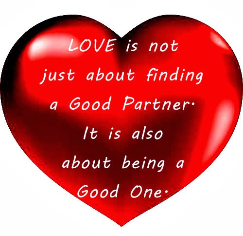 love is not just about finding a good partner it is also