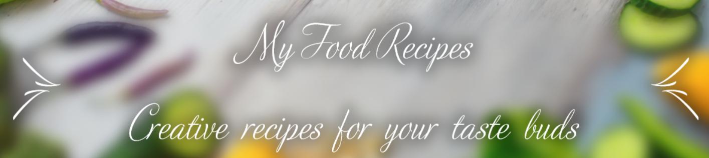 My Food Recipes
