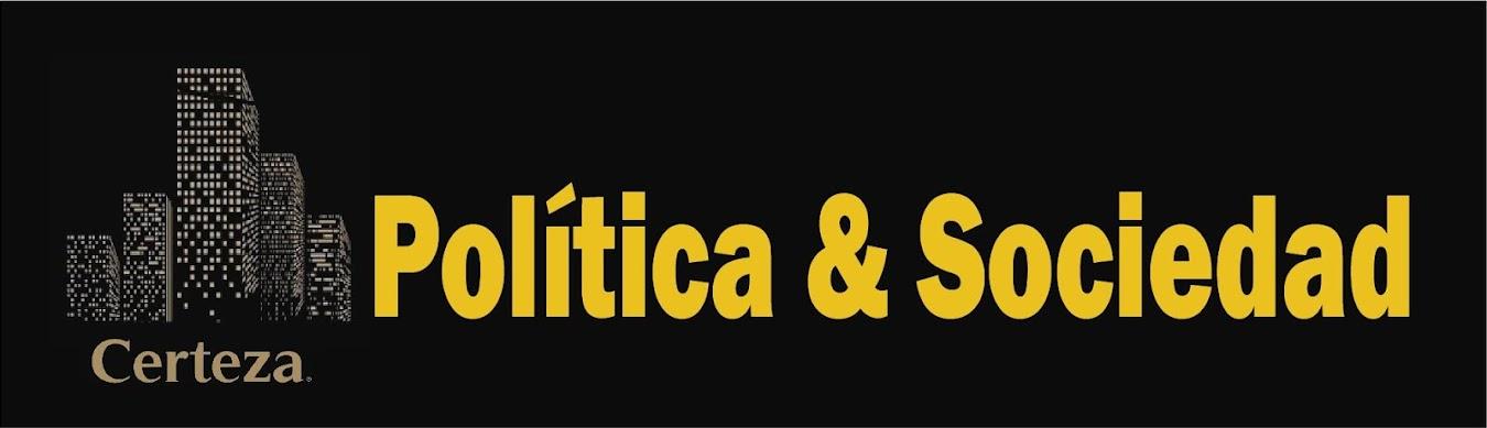 POLÍTICA  &   SOCIEDAD