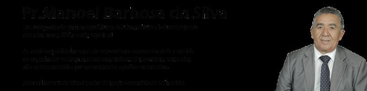 Pastor Manoel Barbosa Da Silva - Temas Espirituais