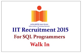 IIT, Hyderabad Recruitment 2015 for the post of SQL Programmers
