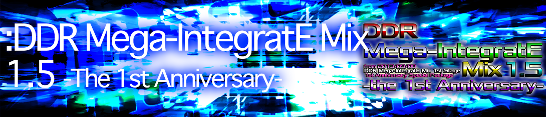 DDR Mega-IntegratE Mix 1.5 -the 1st Anniversary-