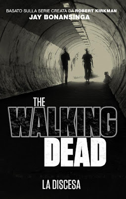The Walking Dead - La discesa (R. Kirkman - Jay Bonansinga)