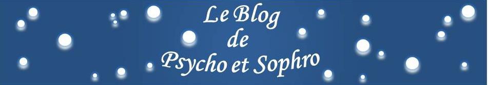 le Blog de Psycho et Sophro