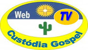 WEB TV e Blog - Custódia Gospel
