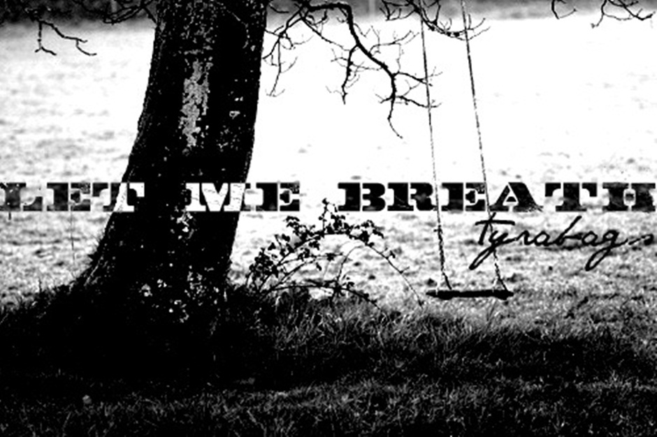 | LET ME BREATH |