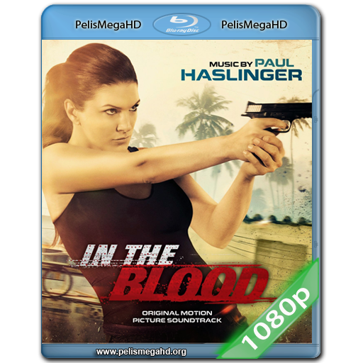 IN THE BLOOD (2014) FULL 1080P HD MKV ESPAÑOL LATINO