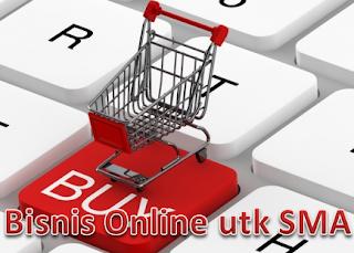 Bisnis Online untuk Anak SMA