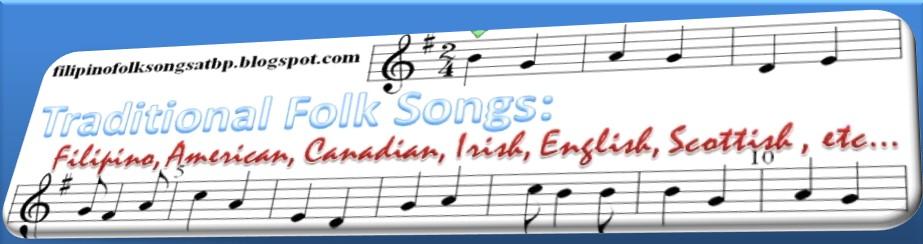 Traditional Folk Songs: Filipino, American, Canadian, Irish, English, Scottish, Kids Songs