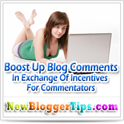Boost Up Blog Comments In Exchange Of Incentives For Commentators