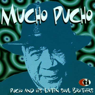 Pucho His Latin Soul Brothers The Best Of Pucho His Latin Soul Brothers