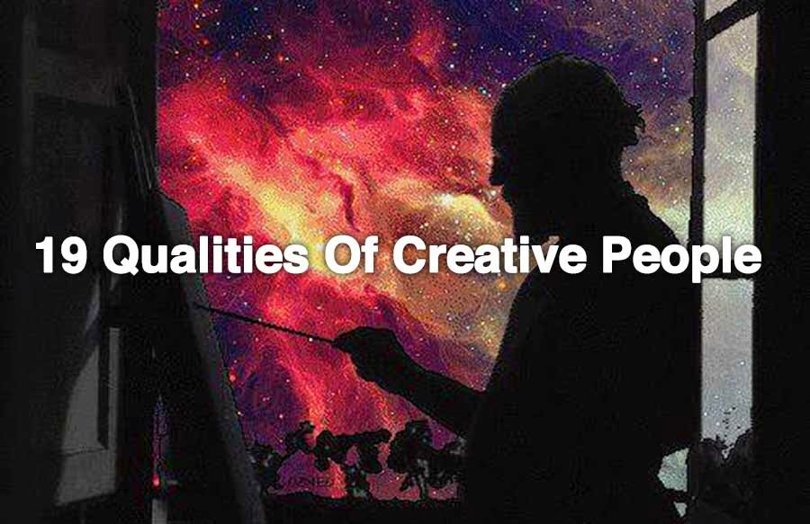 19 qualities of creative people