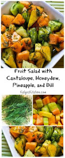 Fruit Salad with Cantaloupe, Honeydew, Pineapple, and Dill [from KalynsKitchen.com]