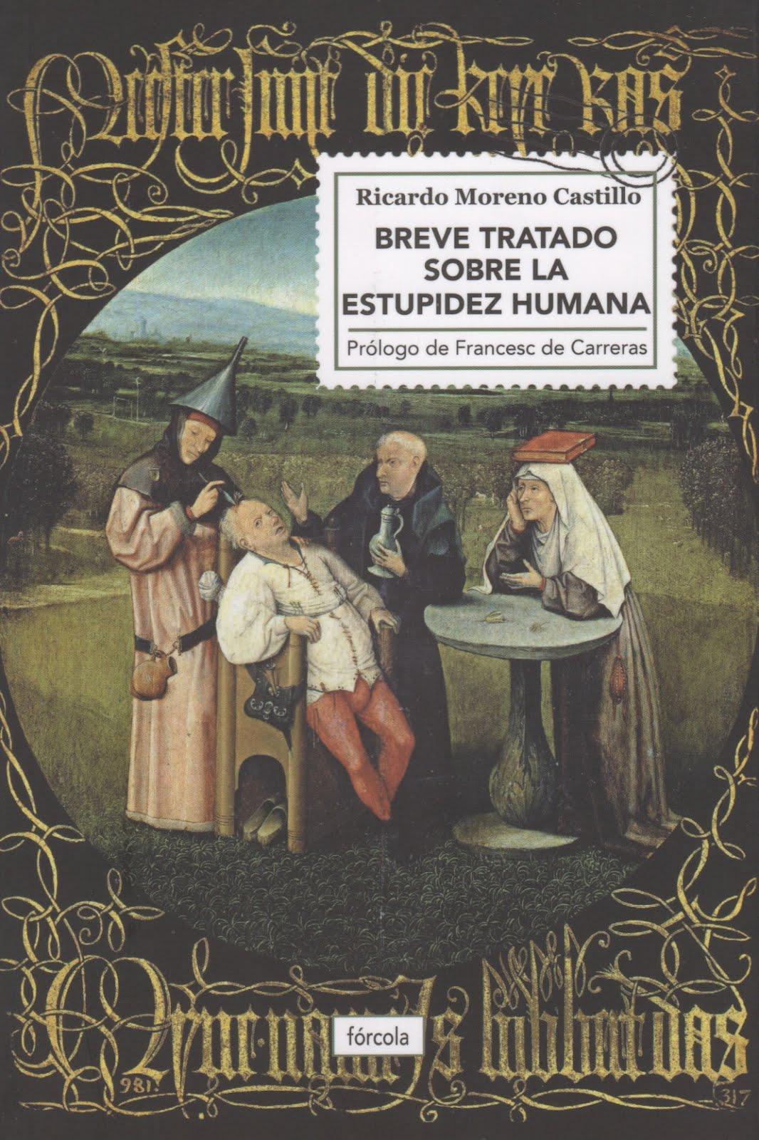 Ricardo Moreno Castillo (Breve tratado sobre la estupidez humana