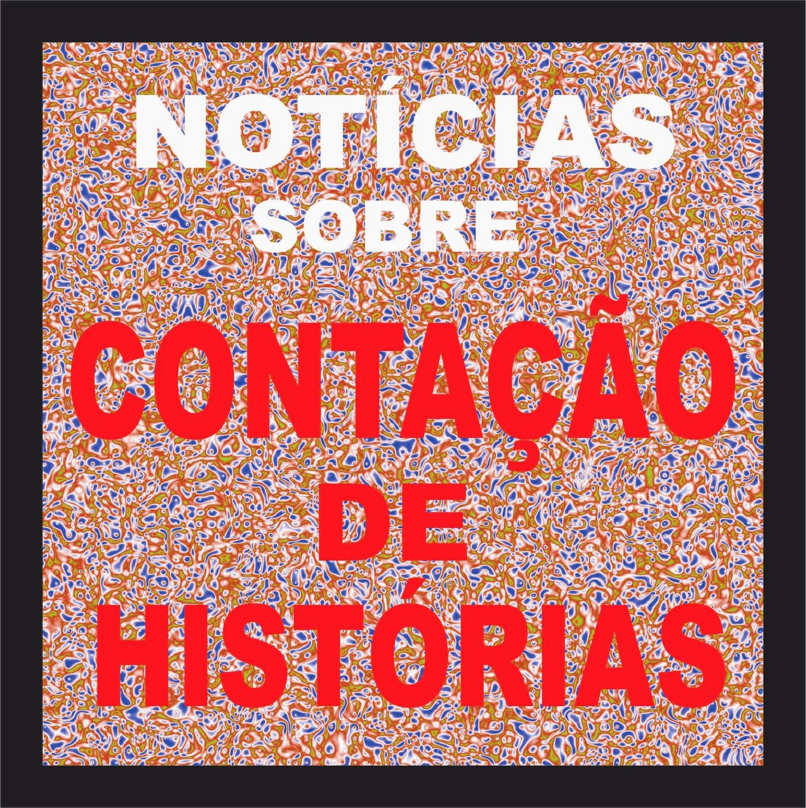 NOTÍCIAS SOBRE CONTAÇÃO DE HISTÓRIAS (vídeo)