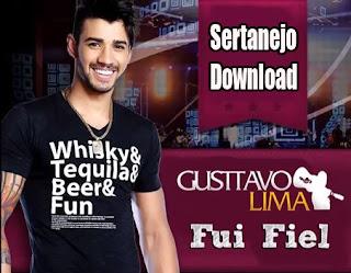 Gusttavo Lima – Fui Fiel - Mp3 (2013)