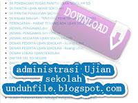 Unduh File Kelengkapan Administrasi UTS,US,UKK,UNAS dan UN Lengkap