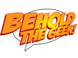 Behold the Geek!
