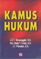 Judul :  KAMUS HUKUM  Pengarang : J.C.T. Simorangkir, S.H. Penerbit : Bumi Aksara