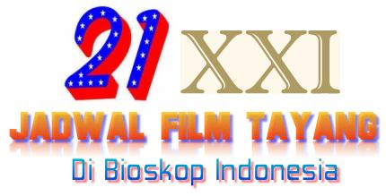 Jadwal Film Tayang di Bioskop 21