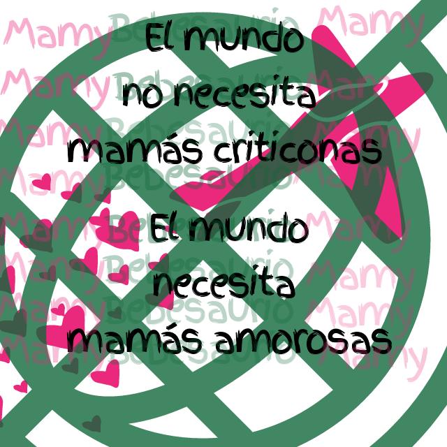 ¡NO a las mamás criticadoras!