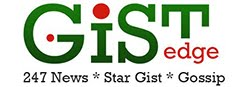 Gist Edge - No 1 News Portal in Nigeria