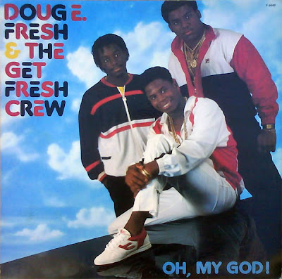 Doug E. Fresh & The Get Fresh Crew – Oh, My God! (Vinyl) (1986) (320 kbps)