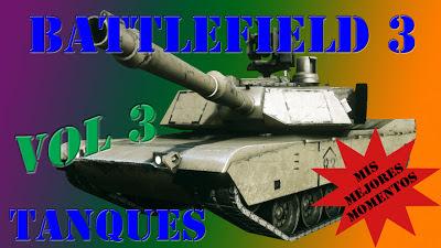 Battlefield 3 Mis Mejores Momentos con Tanques volumen 3