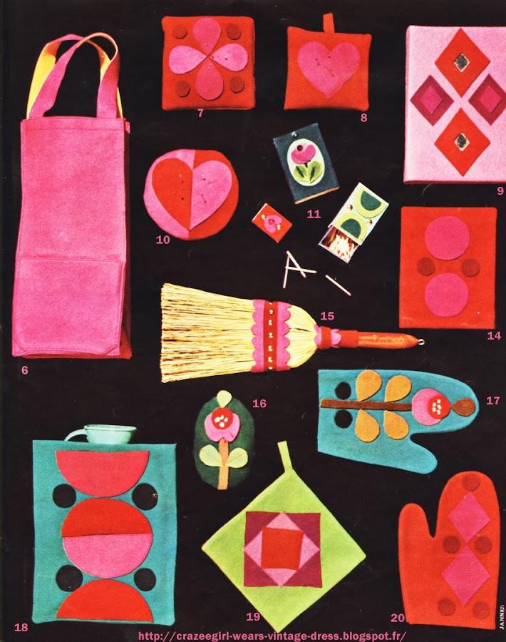 19 mini-cadeaux minute - 1966   Les gadgets (improvisés par Boza Kosak) sont de vrais cadeaux-minute, gais, vite faits et même utiles : bottes coin de feu, sac fourre-tout, housse à bouillotte, pelotes à épingles, boîtes d'allumettes, couvre-livres, balai-voiture et attrape-plats, le tout en bouts de feutrine découpés et piqués . LE SAC FOURRE-TOUT : rectangle de feutrine adhésive jaune appliqué en  doublure sur un .rectangle rosé tyrien  ; quatre plis-pinces, une poche et  un fond carré piqués ; deux anses souples.  7.  8. 10. 16. DES PELOTES A EPINGLES à poser ou à suspendre : un semis de pétales, un  cœur uni,  un autre bicolore,  une fleur et son feuillage.  9. 14. DEUX COUVRE-LIVRES à décors géométriques piqués ; jeu de losanges ou jeu de disques.  11. 12. 13. DES BOITES D'ALLUMETTES bien habillées : un cœur ardent, une fleur romantique, des demi-cercles superposés.  15. UN BALAI-VOITURE harnaché comme un cheval de cirque : découpage en feston et clous dorés.  17.   19.  20. DES  ATTRAPE-PLATS   : .deux moufles ou un carré, à choisir ; simples découpages et quelques piqûres.  18.  UNE HOUSSE A BOUILLOTTE : il s'agit encore   de   piqûres,   mais   toujours   sans remplis   ;  ne pas  oublier de coudre  une fermeture à glissière. DES BOTTES COIN DE FEU  : celles en feutrine , amusantes et bien chaudes, sont montées sur des chaussons de grand-mère ; deux piqûres par tige et des découpages appliqués sans remplis, puisque la feutrine ne s'effiloche ipas.  Et puis, un modèle op  ,  bandes de chevrette blanche alternées avec des bandes de feutrine noire ; une semelle souple ; des piqûres à la machine.  • Pour le sac, prévoyez deux heures de travail. Pour chacun des autres modèles, il suffira d'une heure à peine. Les petits motifs décoratifs sont découpés dans des morceaux de feutrine suivant des schémas ou des dessins sur quadrillage, et piqués sur un fond de feutrine de couleur contrastante ; le montage de chaque objet se fait ensuite très simplement, donc très vite