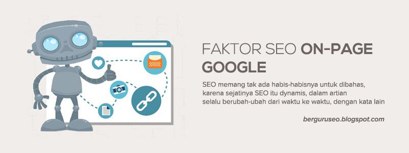 Page Yang Mempengaruhi Ranking Blog di Google Faktor SEO On-Page Yang Mempengaruhi Ranking Blog di Google
