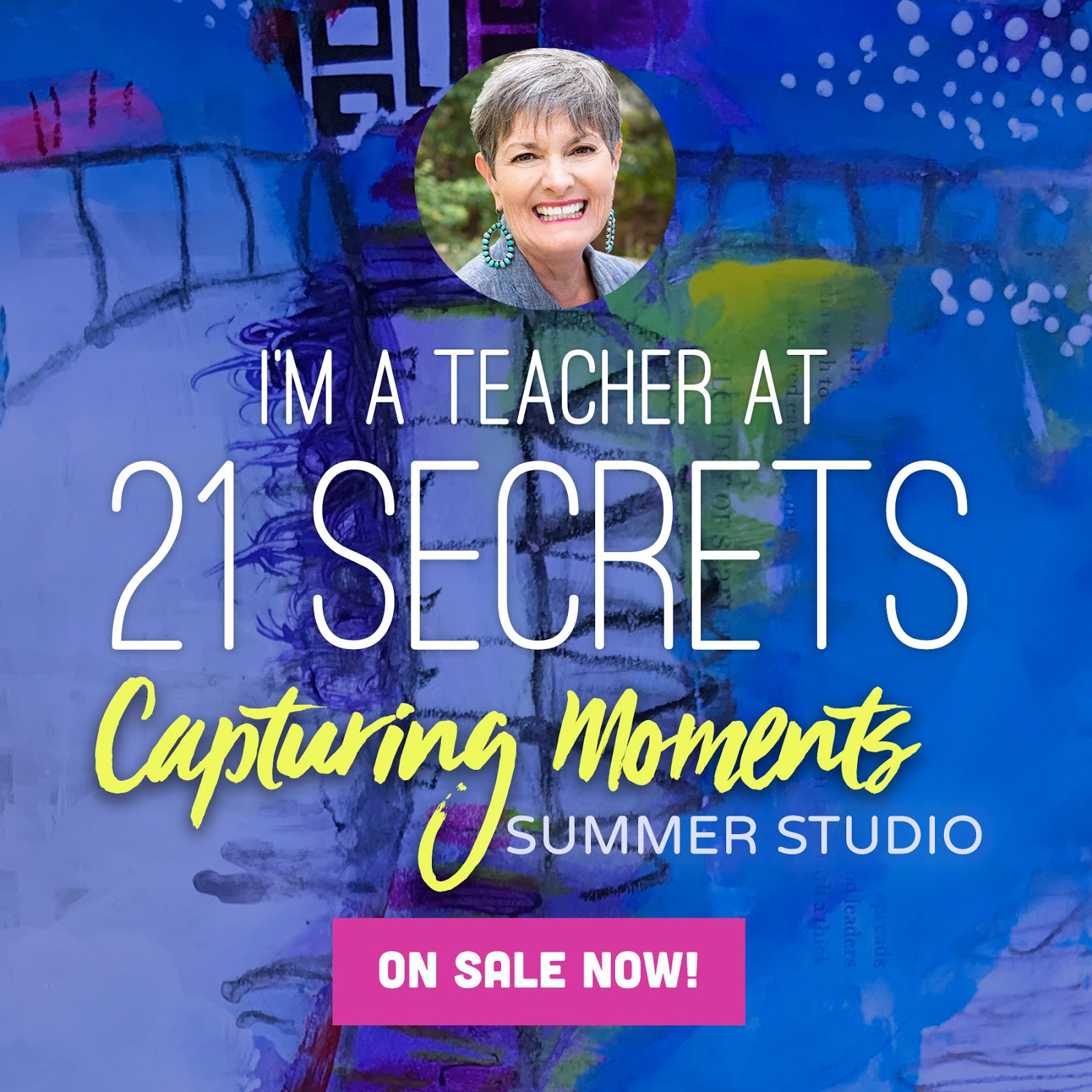 21 Secrets ~ Capturing Moments August 2019