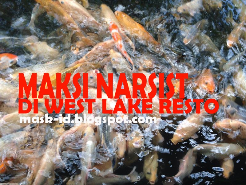 Maksi Narsist di West Lake Resto   Mas Kid Blog