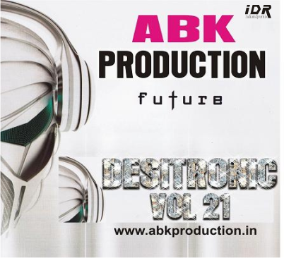 DESITRONIC VOL - 21 [ABK PRODUCTION]